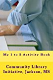 My 1 to 5 Activity Book (My First Book Series) (Volume 1)