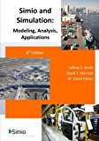 Simio and Simulation: Modeling, Analysis, Applications: 4th Edition