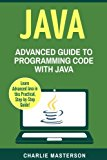 Java: Advanced Guide to Programming Code with Java (Java, JavaScript, Python, Code, Programm...