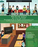 Who lost the money? Wer verlor das Geld?: First English Reader for Beginner and Elementary L...