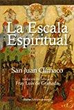 La escala espiritual: En que se describen treinta escalones por donde pueden subir las almas...
