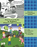 First German Reader for Beginners: Bilingual for Children and Parents with German-English tr...