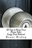 30 Tips to Keep Your Home Safer  (Large Print) Isn't this book worth it if you implement jus...
