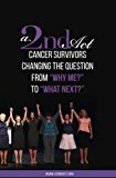 a 2nd Act: Cancer Survivors Changing the Question from