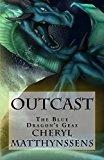 Outcast (The Blue Dragon's Geas) (Volume 1)