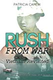 Rush From War: Vietnam Revisited