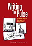 Writing the Pulse: The Origins and Career of the Sphygmograph and Its American Masters