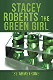 Stacey Roberts the Green Girl