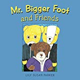 Mr. Bigger Foot and Friends