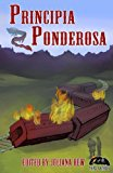 Principia Ponderosa (Third Flatiron Anthologies) (Volume 18)