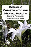 Catholic Christianity and Mental Health: Beliefs, Research and Applications