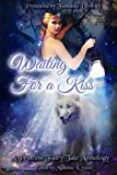 Waiting for a Kiss: A Princess Fairy Tale Anthology