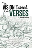 The Vision Behind The Verses: Making Sense Of The Most Published Book (Things That Really Ma...