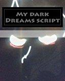 My dark Dreams script (Volume 1)