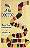 Way of the Doctor: Doctor Who's Pocketbook Guide to the Good Life
