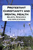 Protestant Christianity and Mental Health: Beliefs, Research and Applications