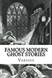 Famous Modern Ghost Stories: Selected, With An Introduction