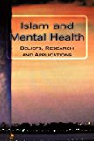 Islam and Mental Health: Beliefs, Research and Applications