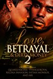 Love, Betrayal & Dirty Money 2: A Hood Romance (Volume 2)