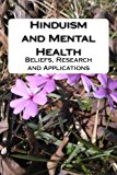 Hinduism and Mental Health: Beliefs, Research and Applications