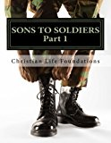 Sons to soliders, Part 1: Christian Basics (Volume 1)