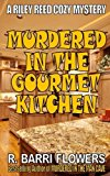 Murdered in the Gourmet Kitchen (Riley Reed Cozy Mysteries, Book 2)