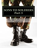Sons to Soldiers Part 3: Stratigies of a Christian Champion (Volume 3)