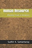 Human Resource: Managing People at Work Place