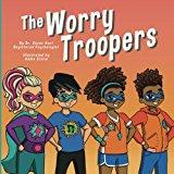 The Worry Troopers (Kids Hero Series) (Volume 1)