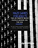 Maze Games for Adults: The Ultimate Maze Puzzle Books on the Go, Large Print, Maze Puzzle bo...