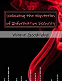 Unlocking the Mysteries of Information Security
