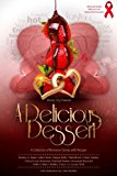 A Delicious Dessert: A Collection of Romance Stories with Recipes