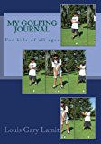 My Golfing Journal: For kids of all ages