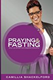 Praying and Fasting: Still an Effective Kingdom Principle