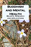 Buddhism and Mental Health: Beliefs, Research and Applications
