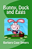 Bunny, Duck and Eggs (GeeBee Series) (Volume 2)