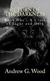 Return of the Darkness: Book One : A Clash of Light and Dark
