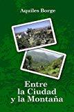 Entre la Ciudad y la Montana (Spanish Edition)