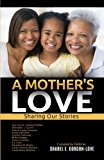 A Mother's Love (After The Storm Presents): Sharing Our Stories