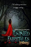 Twisted Fairy Tales Anthology (Volume 1)
