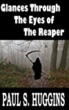 Glances Through the Eyes of the Reaper