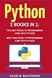 Python: 2 in 1: Tips and Tricks + Best Practices (Python, JavaScript, Java, Code, Programmin...