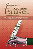 Jessie Redmon Fauset: The Classy Black Woman Author with Lots of Fortitude and Perseverance