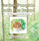 Gordon Pumpkin Smith II: The Tale of a Cat and His Family
