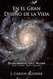 En El Gran Diseño De La Vida  Susurros Del Alma: Edición Revisada (Spanish Edition)