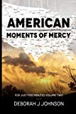 American Moments of Mercy: For Just Five Minutes Book Two