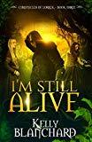 I'm Still Alive (The Chronicles of Lorrek)