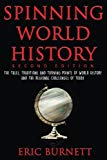 Spinning World History: The Tales, Traditions and Turning Points of World History and the Re...