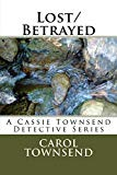 Lost/Betrayed: A Cassie Townsend Detective Series (The Lost Series) (Volume 4)