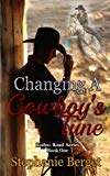 Changing A Cowboy's Tune (Rodeo Road) (Volume 1)